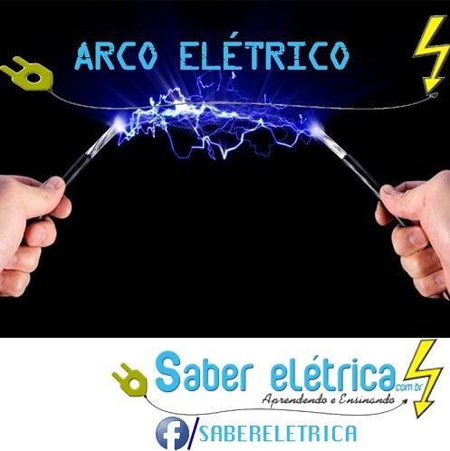 Como e porque é formado o arco elétrico